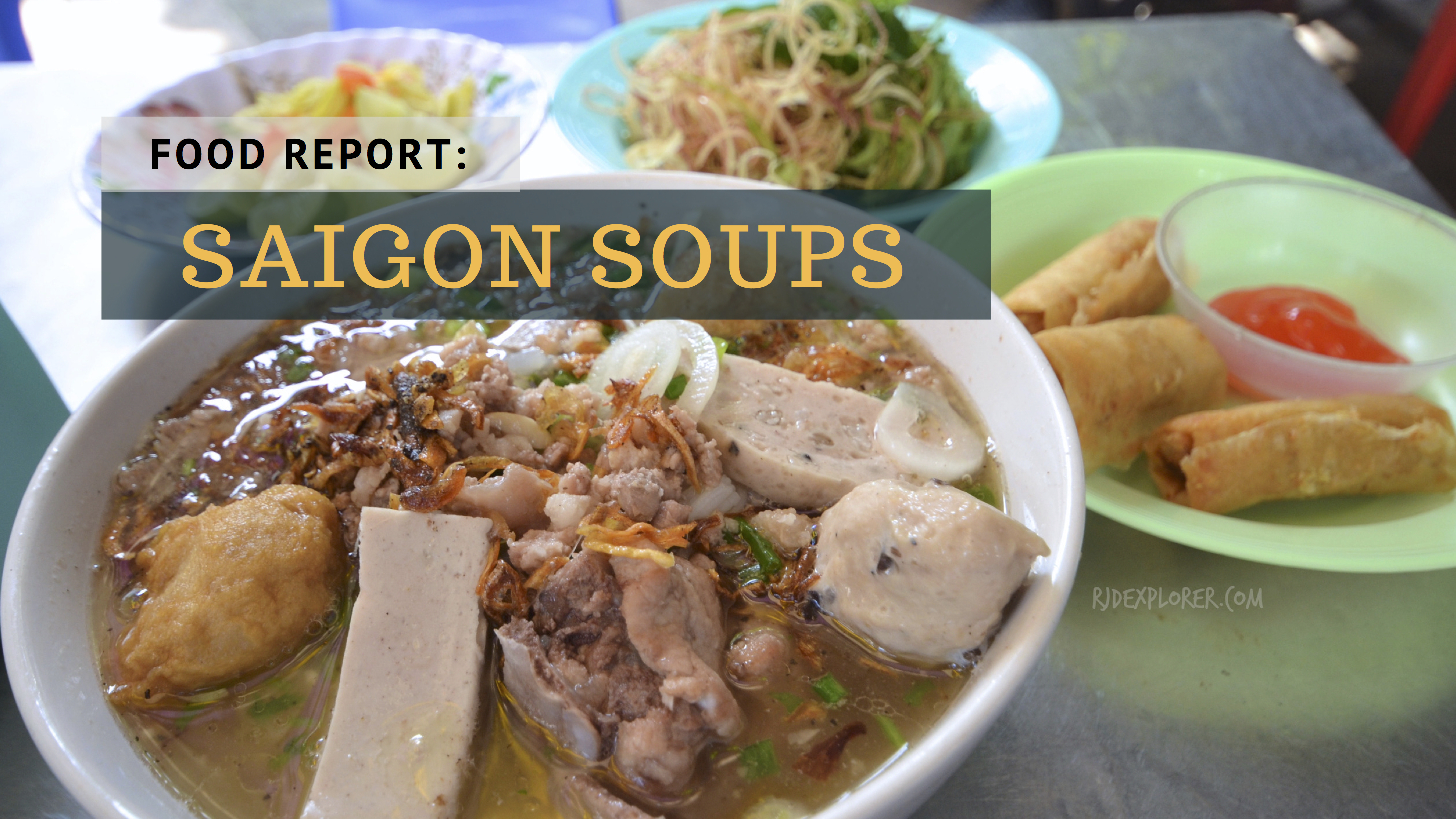 HO CHI MINH CITY | Saigon Food Trip: Soups and Whatnots - iWander. iExperience. iKwento