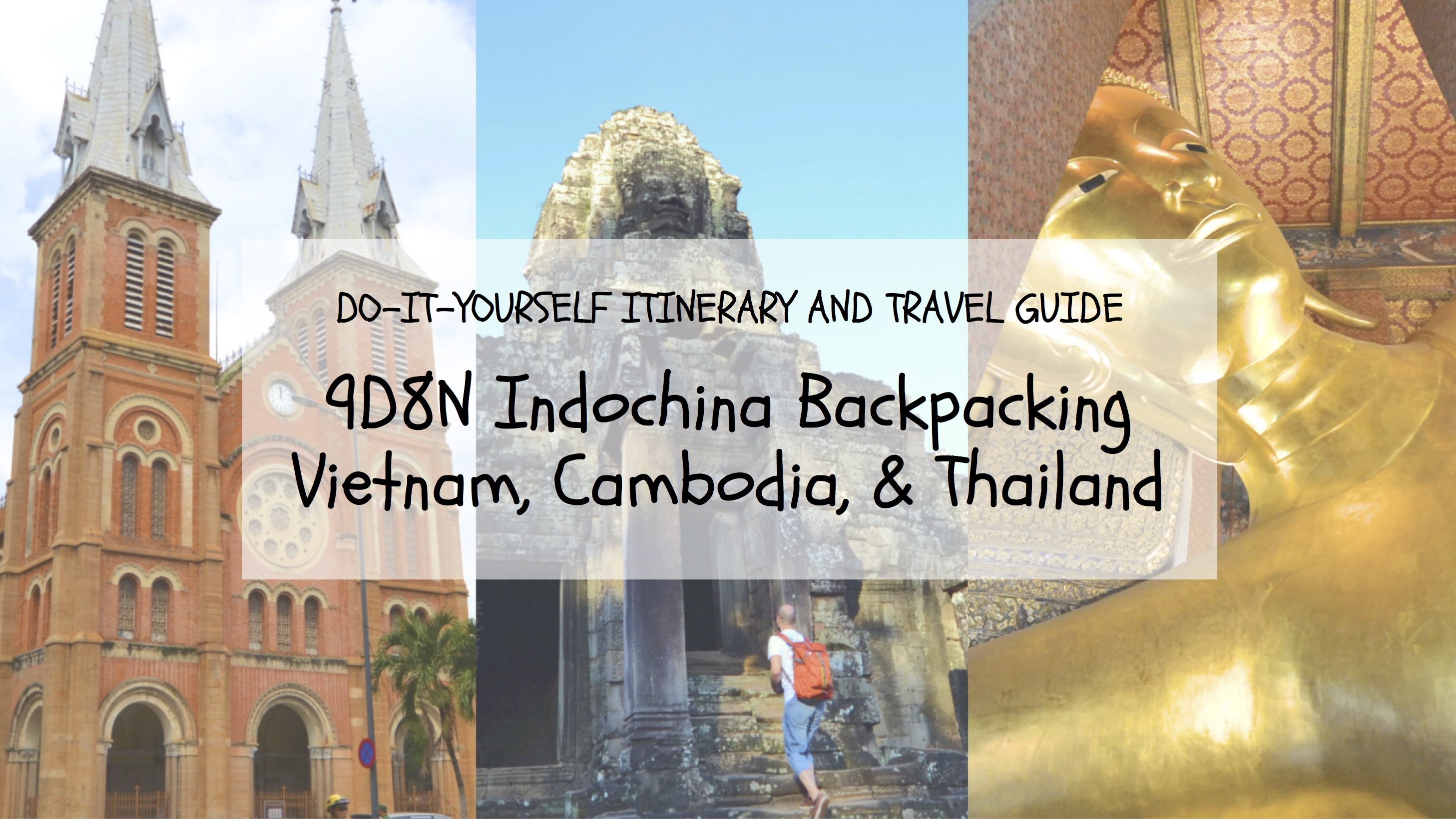 DIY Itinerary and Travel Guide: 9D8N Indochina Backpacking (Vietnam – Cambodia – Thailand) - iWander. iExperience. iKwento