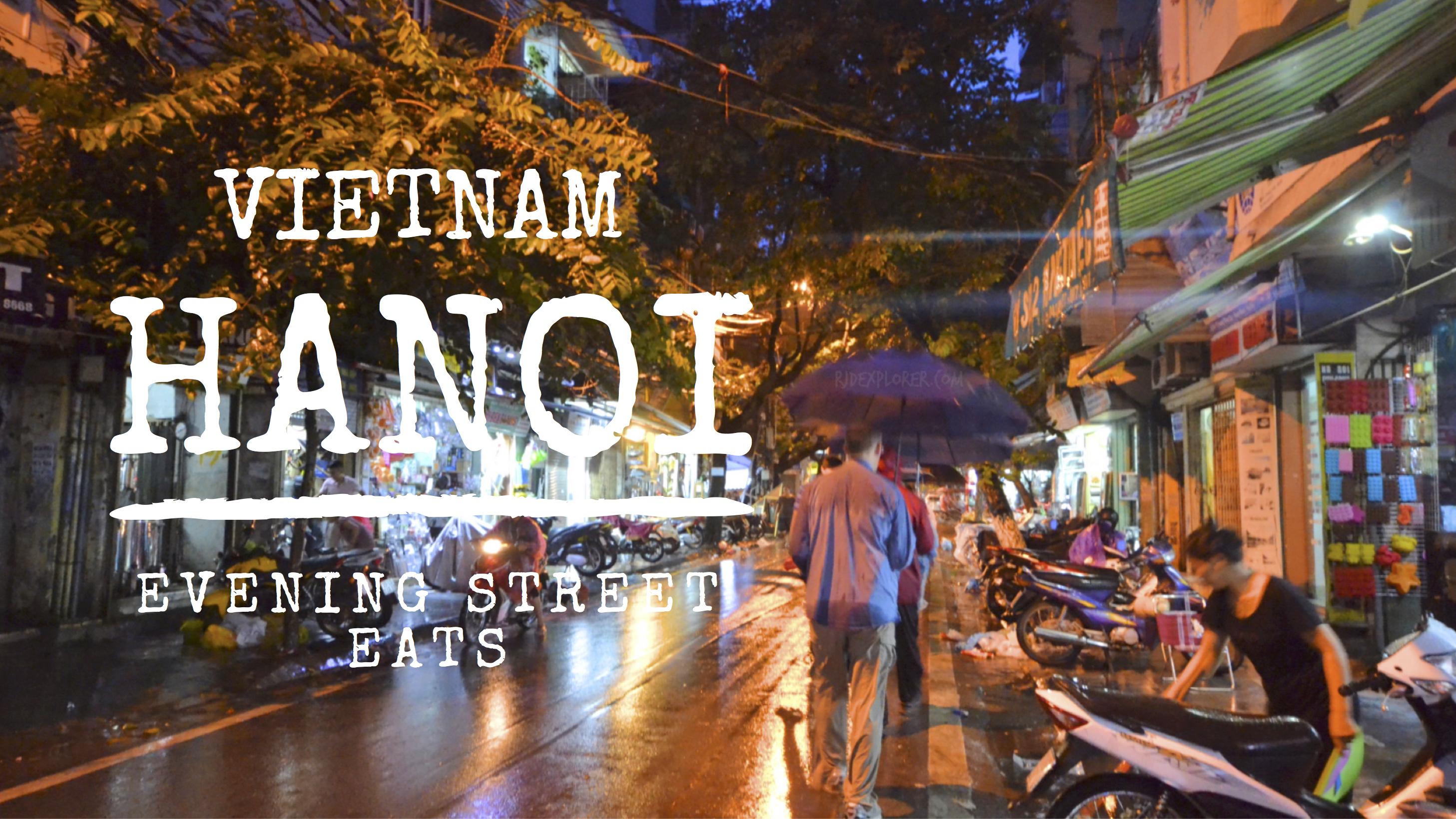 HANOI | Rainy Hanoi Evening Street Eats - iWander. iExperience. iKwento