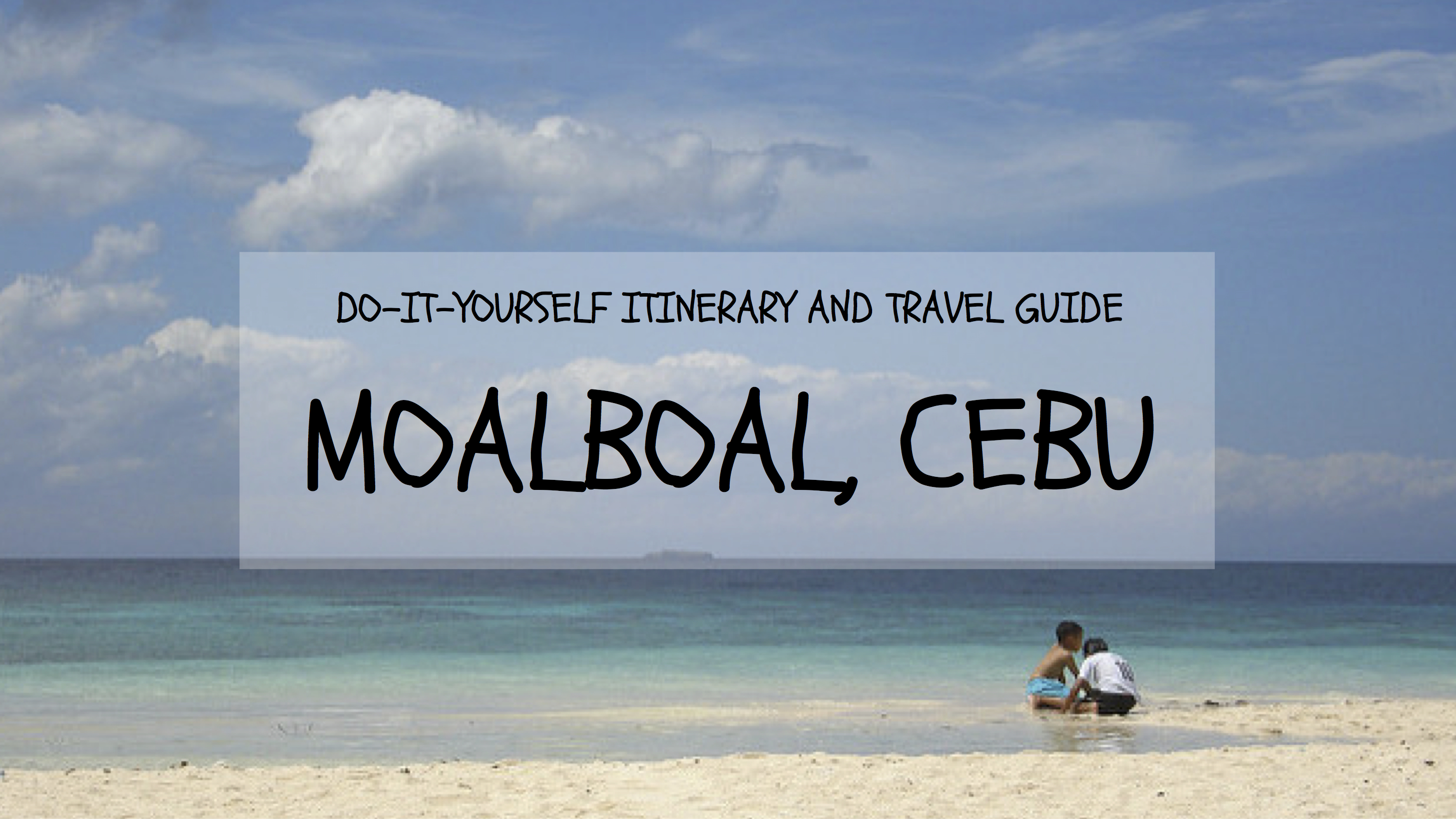 Diy Itinerary And Travel Guide Things To Do In Moalboal
