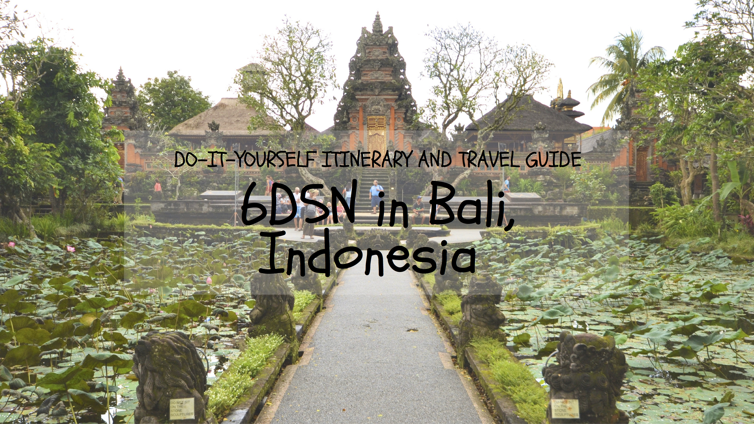 Diy Travel Guide And Itinerary 6d5n In Bali Indonesia
